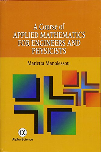 9781842654477: A Course of Applied Mathematics for Engineers and Physicists