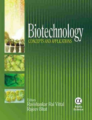 Biotechnology: Concepts And Applications