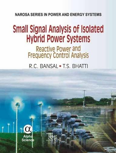 9781842654804: Small Signal Analysis of Isolated Hybrid Power Systems: Reactive Power and Frequency Control Analysis (Narosa Series in Power and Energy Systems)