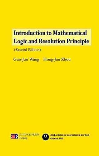 9781842655665: Introduction to Mathematical Logic and Resolution Principle