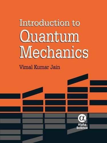 Introduction to Quantum Mechanics (Hardback): Vimal Kumar Jain