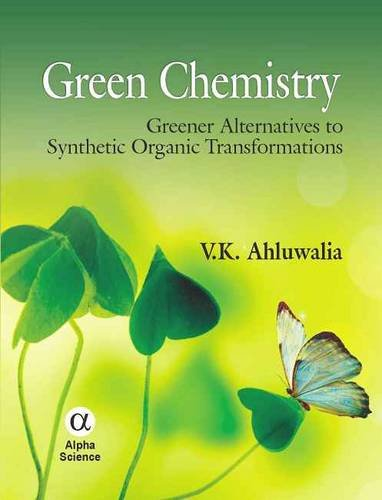 9781842656501: Green Chemistry: Greener Alternatives to Synthetic Organic Transformations