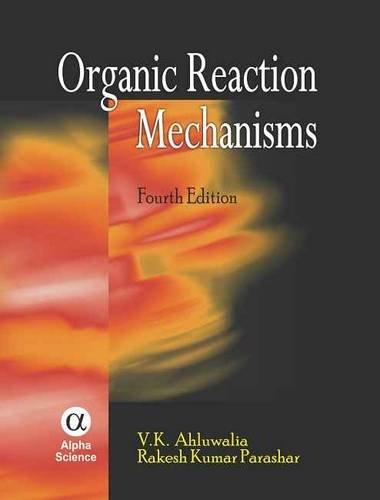 Organic Reaction Mechanisms (Hardback): V. K. Ahluwalia,
