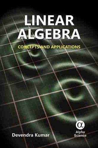 9781842657065: Linear Algebra: Concepts and Applications