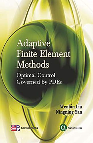 9781842657157: Adaptive Finite Element Methods: Optimal Control Governed by PDEs
