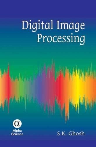 Digital Image Processing: Ghosh, S. K.