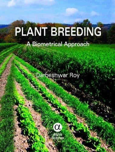 Plant Breeding: A Biometrical Approach: Darbeshwar Roy