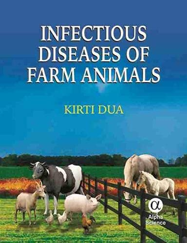 Infectious Diseases of Farm Animals (Hardback): Kirti Dua