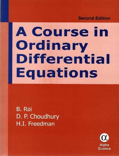Course in Ordinary Differential Equations: Rai, B.