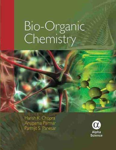 Bio-Organic Chemistry: Harish K. Chopra; Anupama Parmar; Parmjit S. Panesar