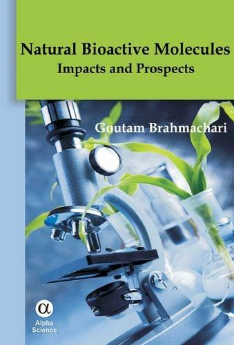 9781842657805: Natural Bioactive Molecules: Impacts and Prospects