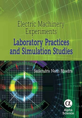 9781842657812: Electric Machinery Experiments: Laboratory Practices and Simulation Studies