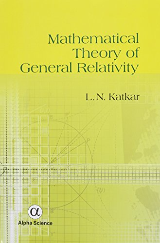 The Mathematical Theory of General Relativity: Katkar, L. N.