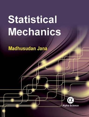 Statistical Mechanics: Madhusudan Jana