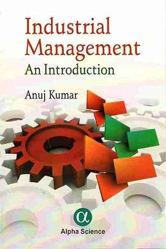 Industrial Management: An Introduction: Kumar, Anuj