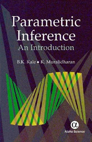 Parametric Inference: An Introduction: Kale, B. K.,