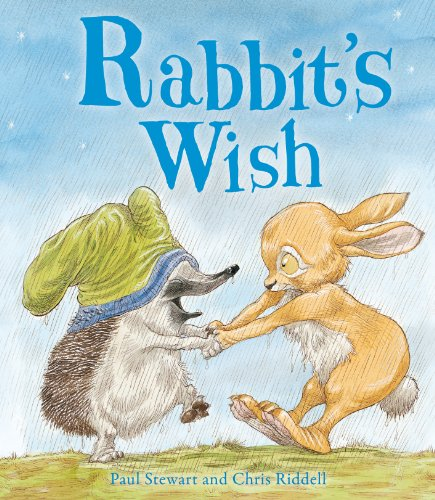 Rabbit s Wish. A Rabbit and Hedgehog Story. (signed): Paul Stewart and Chris Riddell.