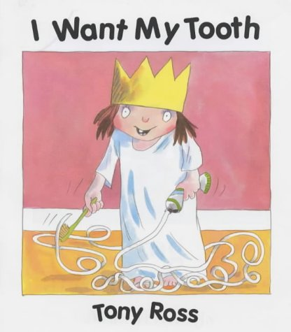 9781842700914: I Want My Tooth!