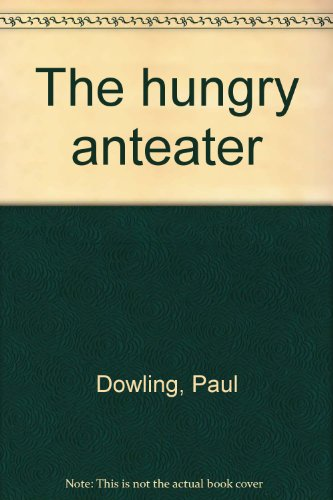 9781842701218: The hungry anteater