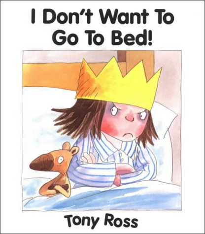 9781842702239: I Don't Want To Go To Bed! (Little Princess)