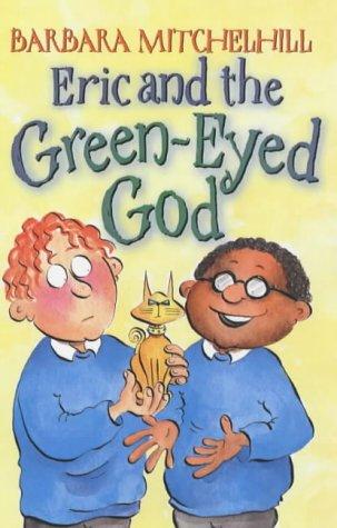 Eric and the Green-Eyed God: Barbara Mitchelhill