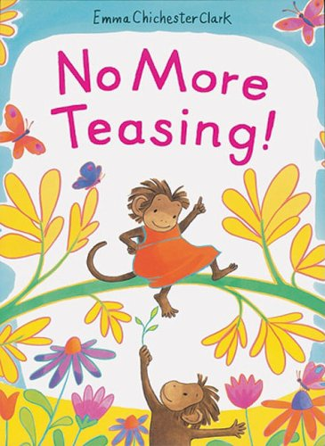 No More Teasing! (1842703102) by Chichester Clark, Emma