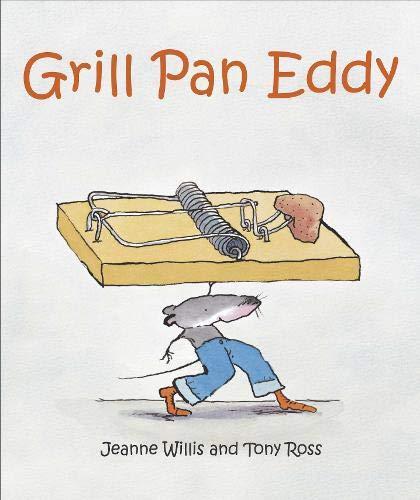 Grill Pan Eddy: Jeanne Willis