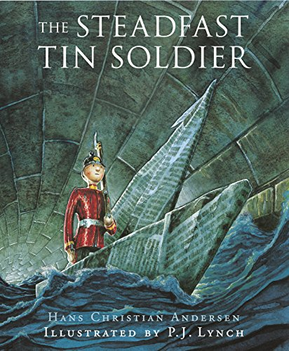 9781842704431: The Steadfast Tin Soldier: A retelling of Hans Christian Andersen's tale