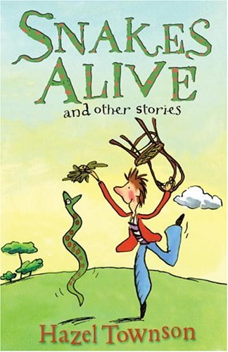 Snakes Alive and Other Stories: Townson, Hazel