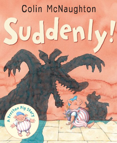 9781842706213: Suddenly (Preston Pig Story)