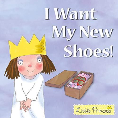 9781842706435: I Want My New Shoes! (Little Princess)