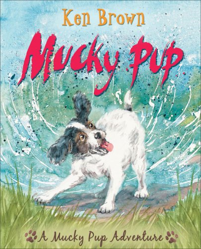 9781842706527: Mucky Pup (Mucky Pup Adventures)