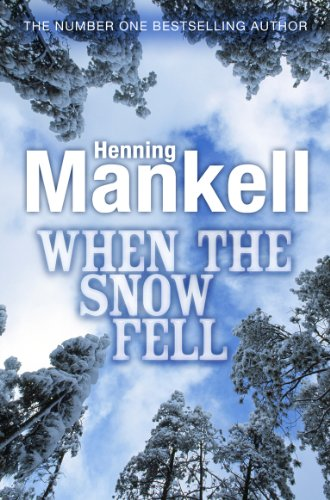 WHEN THE SNOW FELL: MANKELL