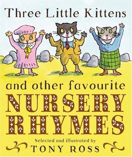 Three Little Kittens: Tony Ross