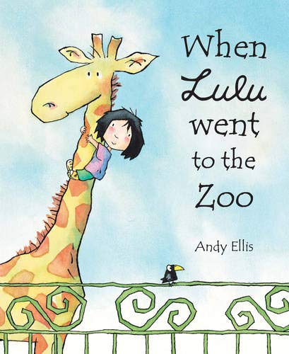 When Lulu went to the Zoo. (signed): Andy Ellis.