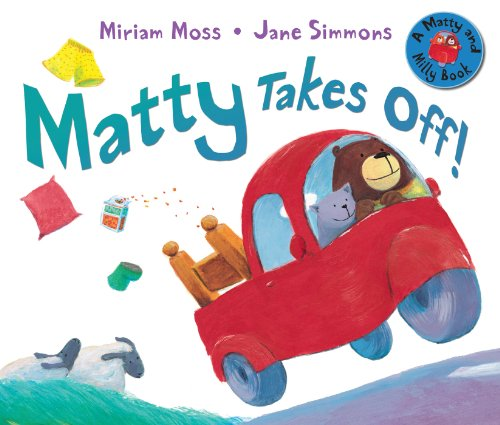 Matty Takes Off! (Matty and Milly): Miriam Moss