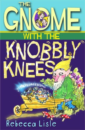 9781842708897: The Gnome with the Knobbly Knees (Joe, Laurie and Theo books)