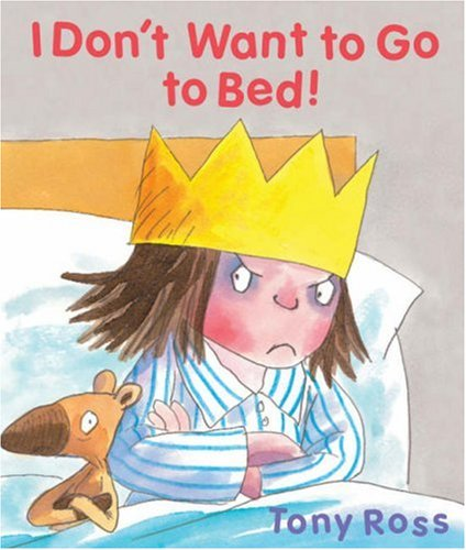9781842708965: I Don't Want to Go to Bed! (Little Princess)