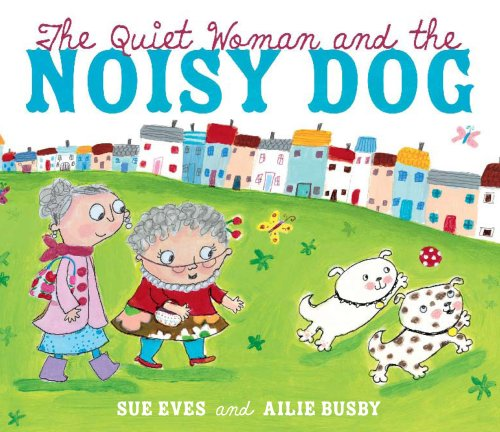 9781842709399: The Quiet Woman and the Noisy Dog