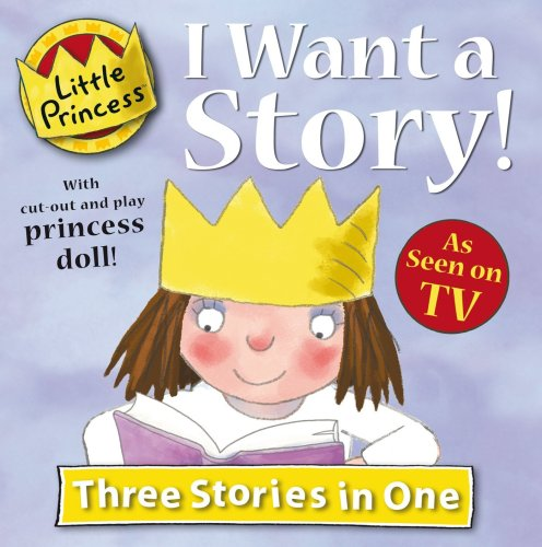 I Want a Story! (Little Princess): Ross, Tony