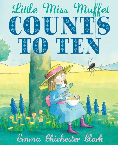 Little Miss Muffet Counts to Ten: Chichester Clark, Emma