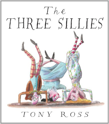 The Three Sillies: Tony Ross