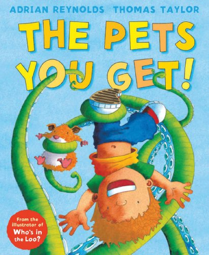 The Pets You Get!: Taylor, Thomas; Reynolds, Adrian