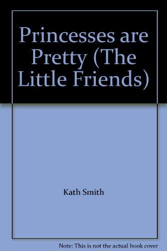 9781842734209: Princesses are Pretty (The Little Friends)