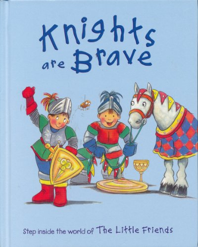9781842734261: Knights are Brave (The Little Friends)