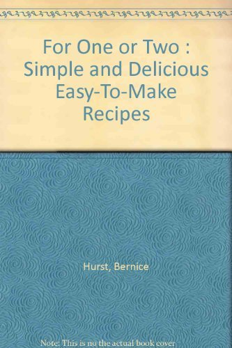 9781842734810: For One or Two: Simple and Delicious Easy to Make Recipes
