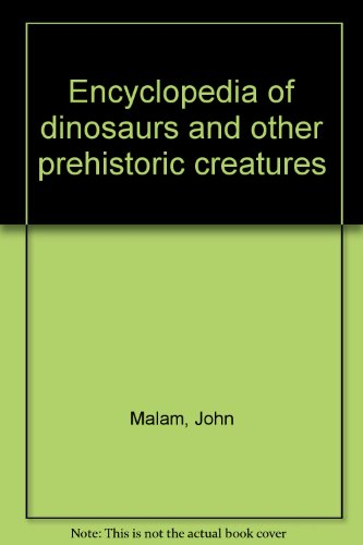 9781842738917: Encyclopedia of dinosaurs and other prehistoric creatures