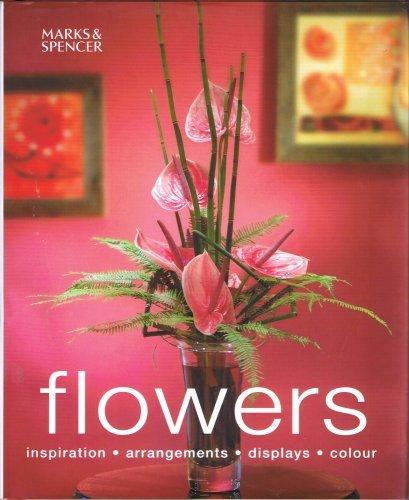 9781842739204: Flowers: Inspiration, Arrangements, Displays, Colour