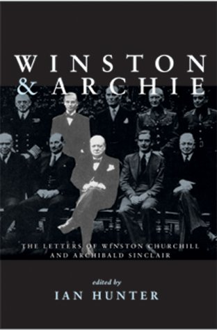 9781842750407: Winston and Archie: The Letters of Winston Churchill and Archibald Sinclair