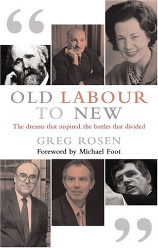 9781842750452: Old Labour to New: The Dreams that Inspired, the Battles that Divided